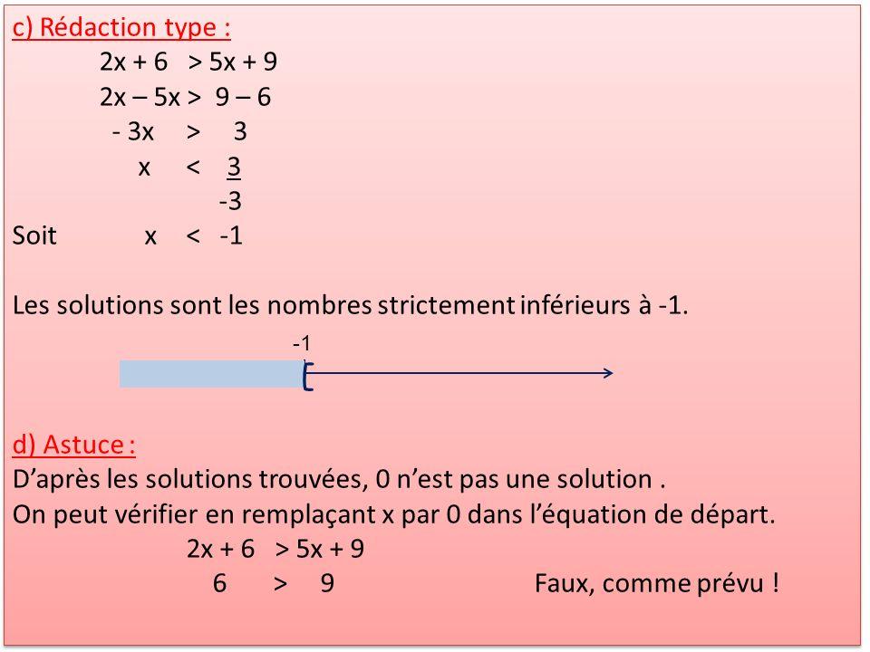 [ c) Rédaction type : 2x + 6 > 5x + 9 2x – 5x > 9 – 6
